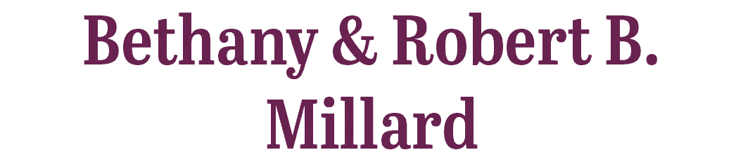 Bethany and Robert B. Millard