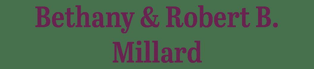 Bethany and Robert B. Millard