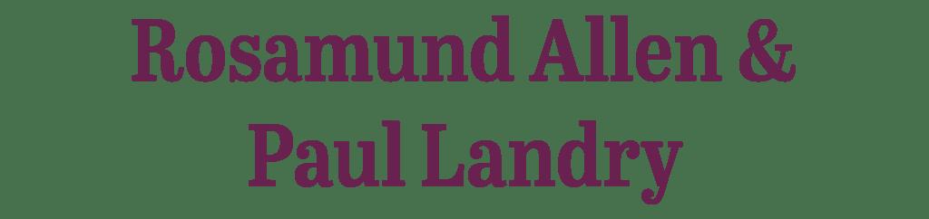 Rosamund Allen and Paul Landry