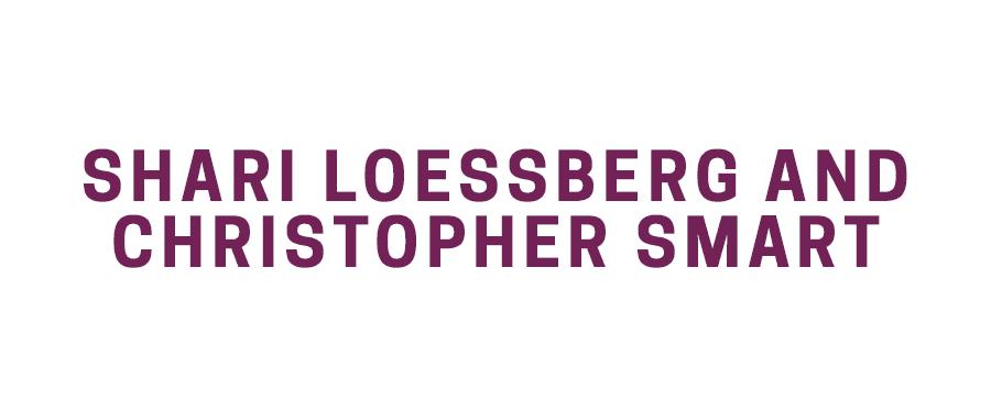 Shari Loessberg and Christopher Smart