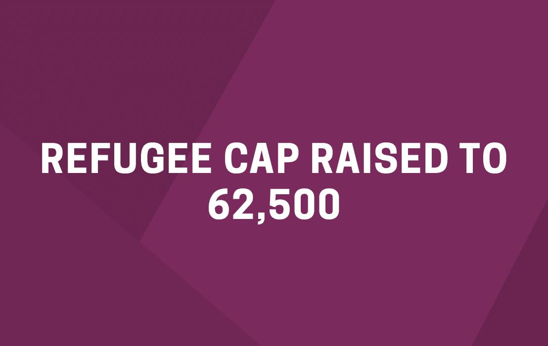 Refugee Cap Raised to 62,500